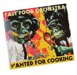 CD Wanted for Cooking - Fast Food Orchestra